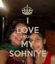 I LOVE YOU MY SOHNIYE - Personalised Poster large
