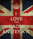I  LOVE YOU NAOMI ANSTEY X X  - Personalised Poster large