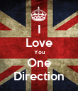 I Love You One Direction - Personalised Poster large