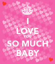 I LOVE YOU SO MUCH BABY - Personalised Poster large