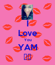 I Love You YAM ♥♥ - Personalised Poster large