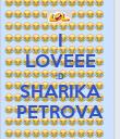 I LOVEEE :D SHARIKA PETROVA - Personalised Poster small