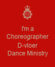 I'm a Choreographer of D-vloer Dance Ministry - Personalised Poster large