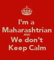 I'm a  Maharashtrian AND We don't Keep Calm - Personalised Poster large