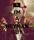 I'M A PAUL HEYMAN GUY - Personalised Poster large