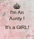 I'm An Aunty !  It's a GIRL!  - Personalised Poster large