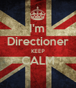 I'm  Directioner KEEP CALM  - Personalised Poster large