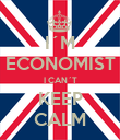 I´M ECONOMIST I CAN´T KEEP CALM - Personalised Poster large