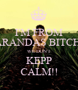I'M FROM ARANDAS BITCH, WE DON'T KEPP CALM!! - Personalised Poster large