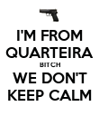 I'M FROM QUARTEIRA BITCH WE DON'T KEEP CALM - Personalised Poster large