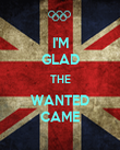 I'M GLAD THE WANTED CAME - Personalised Poster large