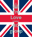 I'm Love Under  8C group - Personalised Poster large