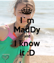 I`m MadDy and I know it :D - Personalised Poster large