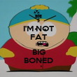 I'M NOT FAT I'M BIG BONED - Personalised Poster large