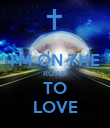 I'M ON THE ROAD TO LOVE - Personalised Poster large