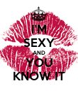 I'M SEXY AND YOU KNOW IT - Personalised Poster large