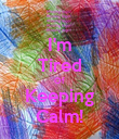 I'm Tired Of Keeping Calm! - Personalised Poster large