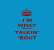 I'M WHAT WILLIS IS TALKIN' 'BOUT - Personalised Poster large