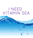 I NEED  VITAMIN SEA  - Personalised Poster large