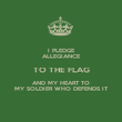I PLEDGE ALLEGIANCE TO THE FLAG AND MY HEART TO MY SOLDIER WHO DEFENDS IT - Personalised Poster large
