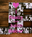 I Really Love Justin Bieber - Personalised Poster large