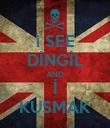 i SEE DİNGİL AND İ KUSMAK - Personalised Poster large