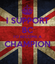 I SUPPORT 8C TO BECOME A CHAMPION  - Personalised Poster large