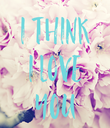I THINK I LOVE YOU - Personalised Poster large