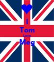 I Tom Love Meg ❤ - Personalised Poster large