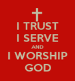 I TRUST I SERVE AND I WORSHIP GOD - Personalised Poster large