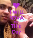 I W1Ll N3VÀ 4G3T THis  Day - Personalised Poster large