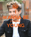 I WANNA BE FOREVER YOUNG  - Personalised Poster large