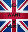 I WANT TO BE MUSIC - Personalised Poster large