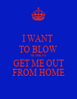 I WANT  TO BLOW  BUBBLES  GET ME OUT  FROM HOME - Personalised Poster large