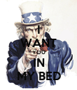 I WANT YOU IN MY BED - Personalised Poster large