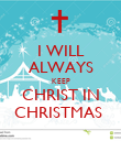 I WILL ALWAYS KEEP CHRIST IN CHRISTMAS  - Personalised Poster large