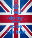 i will do my utmost to be the best - Personalised Poster large