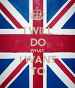 I WILL DO WHAT I WANT TO - Personalised Poster large