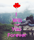 I  Will Love You  Forever - Personalised Poster large