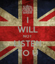 I WILL NOT LISTEN TO U - Personalised Poster large