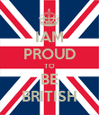 IAM PROUD TO BE BRITISH - Personalised Poster large