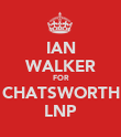 IAN WALKER FOR CHATSWORTH LNP - Personalised Poster large
