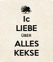 Ic LIEBE ÜBER  ALLES KEKSE - Personalised Poster large