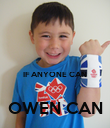 IF ANYONE CAN  OWEN CAN - Personalised Poster large