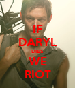 IF DARYL DIES WE RIOT - Personalised Poster large