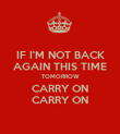 IF I'M NOT BACK AGAIN THIS TIME TOMORROW CARRY ON CARRY ON - Personalised Poster large