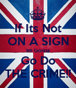 If Its Not ON A SIGN Im Gonna Go Do THE CRIME!! - Personalised Poster large