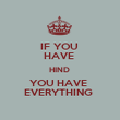 IF YOU  HAVE  HIND  YOU HAVE  EVERYTHING  - Personalised Poster large
