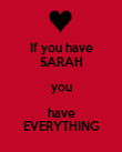 If you have SARAH you have EVERYTHING - Personalised Poster large