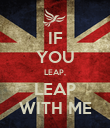 IF YOU LEAP, LEAP WITH ME - Personalised Poster large